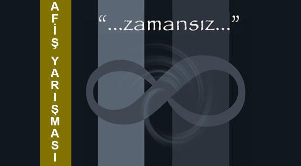 """""""ZAMANSIZ"""" Konulu Afiş Tasarım Yarışması"""