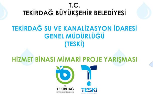 Tekirdağ Su ve Kanalizasyon İdaresi Genel Müdürlüğü (TESKİ) Hizmet Binası Mimari Proje Yarışması