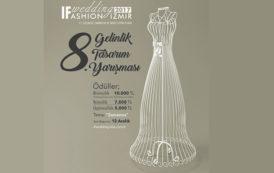 """If Wedding Fashion İzmir 2017 """"Zamansız"""" 8.Gelinlik Tasarım Yarışması"""