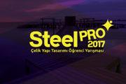 SteelPRO 2017 Çelik Yapı Tasarımı Öğrenci Yarışması
