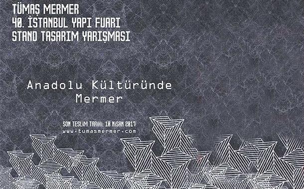 Tümaş Mermer 40. İstanbul Yapı Fuarı Stand Tasarım Yarışması