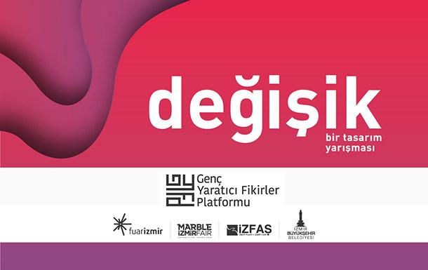 """Genç Yaratıcı Fikirler Platformu """"Değişik Tasarım Yarışması"""""""