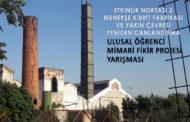 Menekşe Kibrit Fabrikası ve Yakın Çevresi Yeniden Canlandırma Ulusal Öğrenci Mimari Fikir Projesi Yarışması