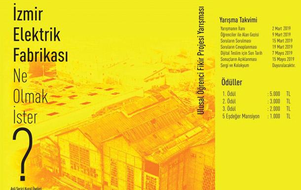 """""""İzmir Elektrik Fabrikası Ne Olmak İster"""" Ulusal Öğrenci Mimari Fikir Projesi Yarışması"""