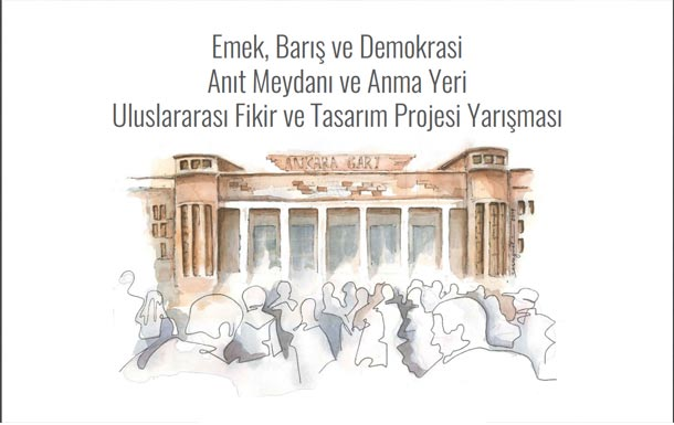 Emek, Barış, Demokrasi Anıt Meydanı ve Anma Yeri Uluslararası Fikir ve Tasarım Projesi Yarışması