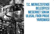 Merkezefendi Belediyesi Meserret Sokak Yaşam Kültürü Ulusal Mimari Fikir Projesi Yarışması