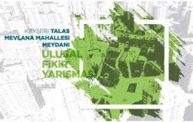Kayseri Talas Mevlana Mahallesi Meydanı Ulusal Fikir Yarışması