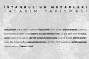 İstanbul'un Mezarları Tasarım Yarışması
