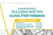 Kayseri Melikgazi Buluşma Noktası Ulusal Fikir Yarışması
